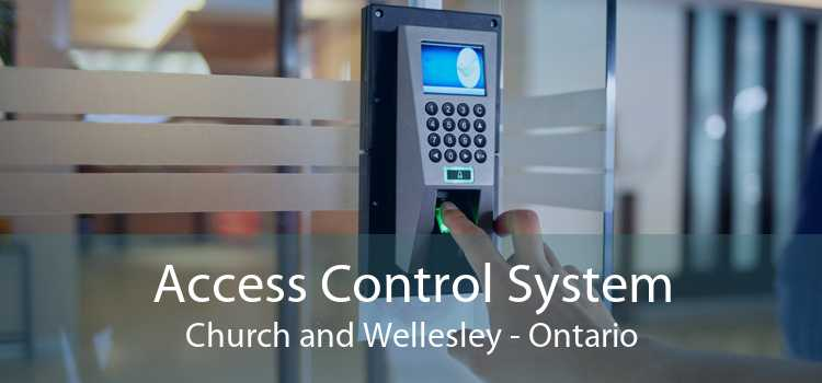Access Control System Church and Wellesley - Ontario