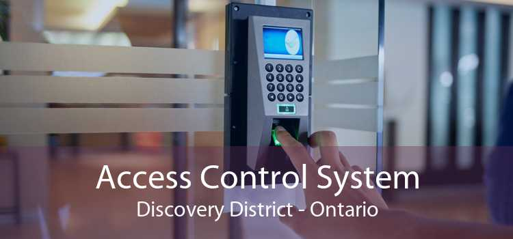 Access Control System Discovery District - Ontario