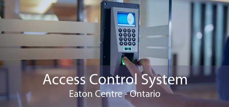 Access Control System Eaton Centre - Ontario