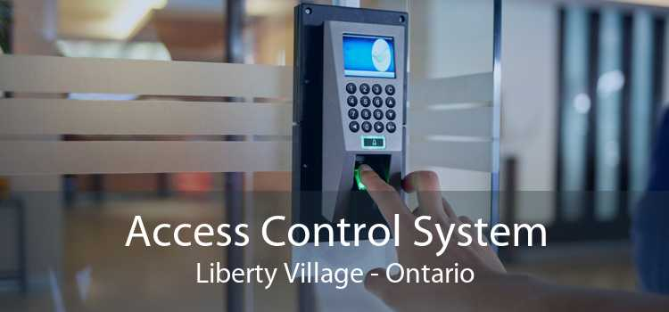 Access Control System Liberty Village - Ontario