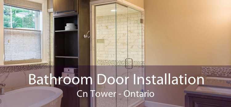 Bathroom Door Installation Cn Tower - Ontario