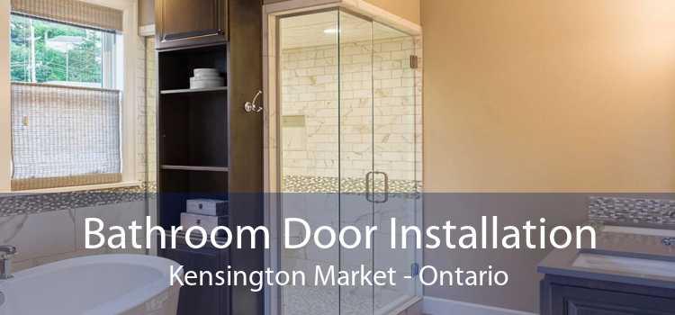 Bathroom Door Installation Kensington Market - Ontario