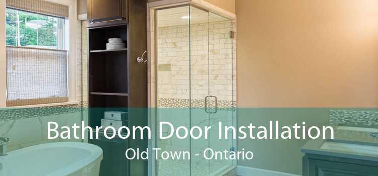Bathroom Door Installation Old Town - Ontario