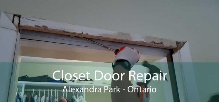 Closet Door Repair Alexandra Park - Ontario