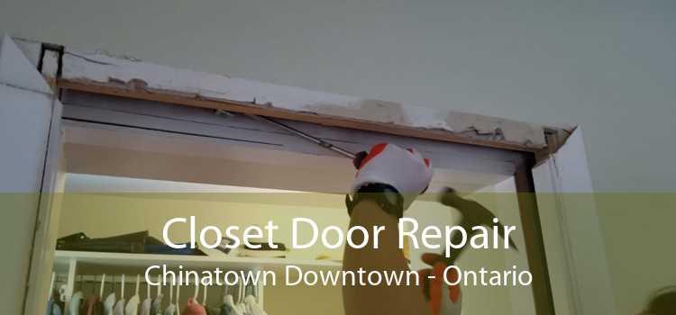 Closet Door Repair Chinatown Downtown - Ontario