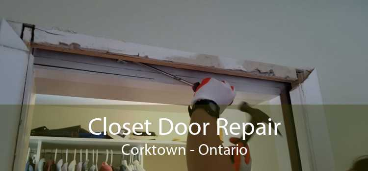 Closet Door Repair Corktown - Ontario