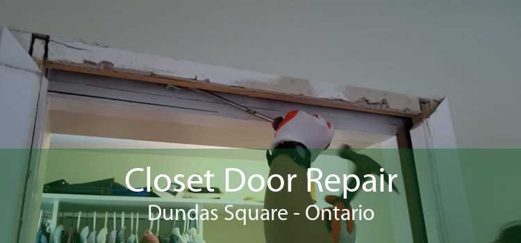 Closet Door Repair Dundas Square - Ontario