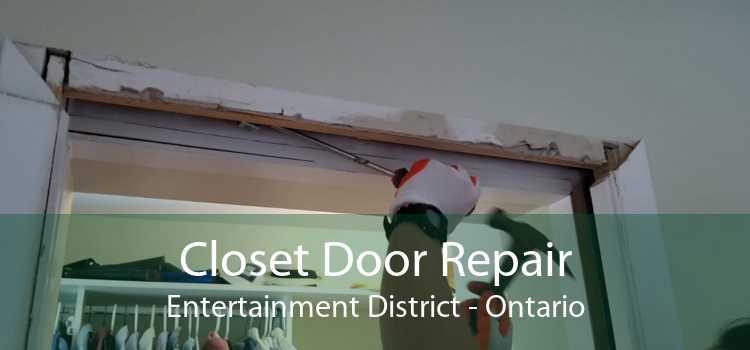 Closet Door Repair Entertainment District - Ontario
