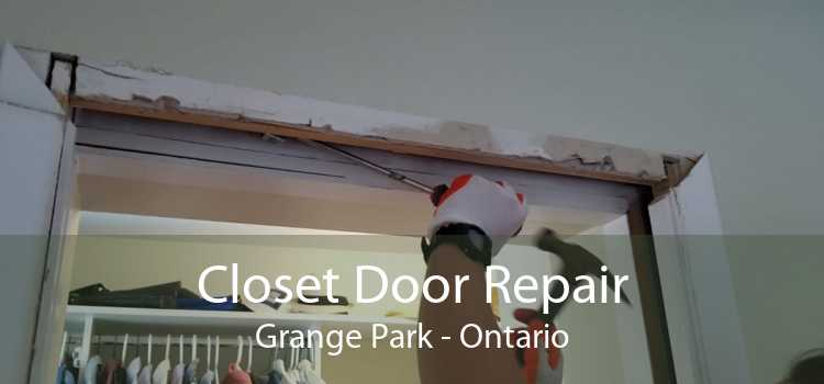Closet Door Repair Grange Park - Ontario