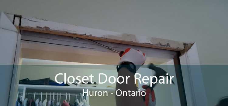 Closet Door Repair Huron - Ontario
