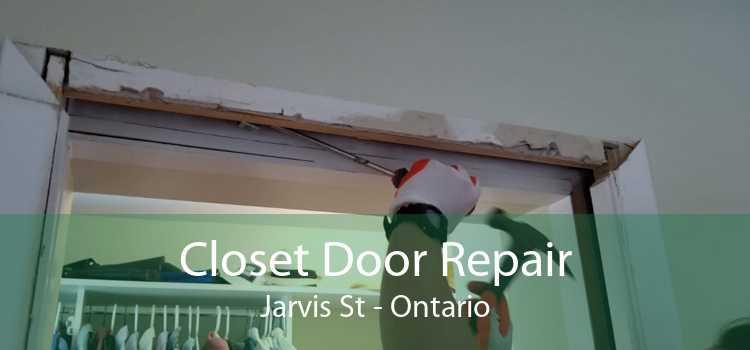 Closet Door Repair Jarvis St - Ontario