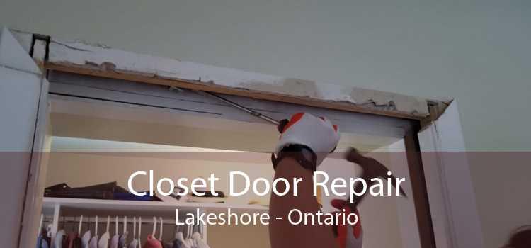 Closet Door Repair Lakeshore - Ontario