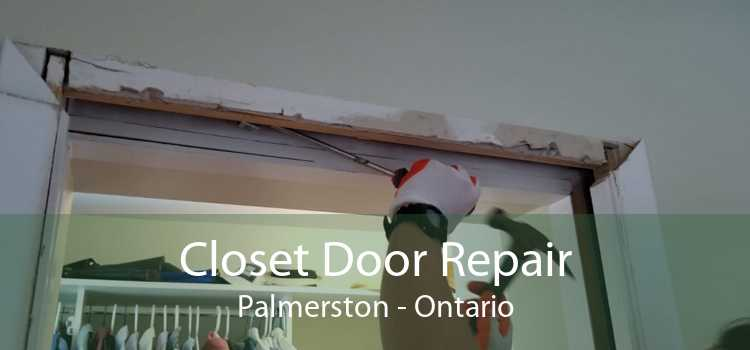 Closet Door Repair Palmerston - Ontario