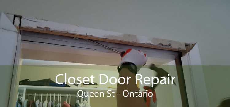 Closet Door Repair Queen St - Ontario