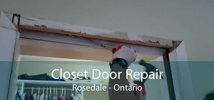 Closet Door Repair Rosedale - Ontario