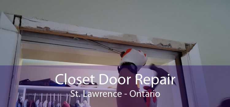 Closet Door Repair St. Lawrence - Ontario