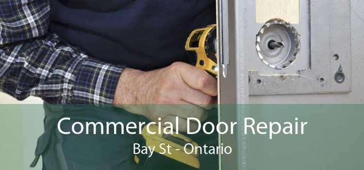 Commercial Door Repair Bay St - Ontario