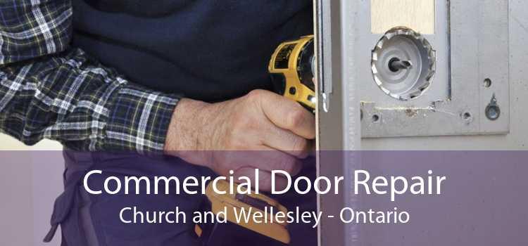 Commercial Door Repair Church and Wellesley - Ontario