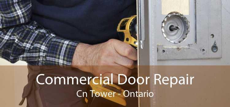 Commercial Door Repair Cn Tower - Ontario
