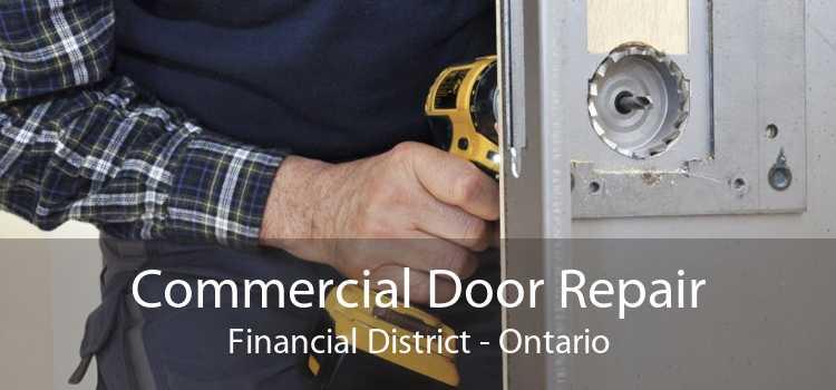 Commercial Door Repair Financial District - Ontario