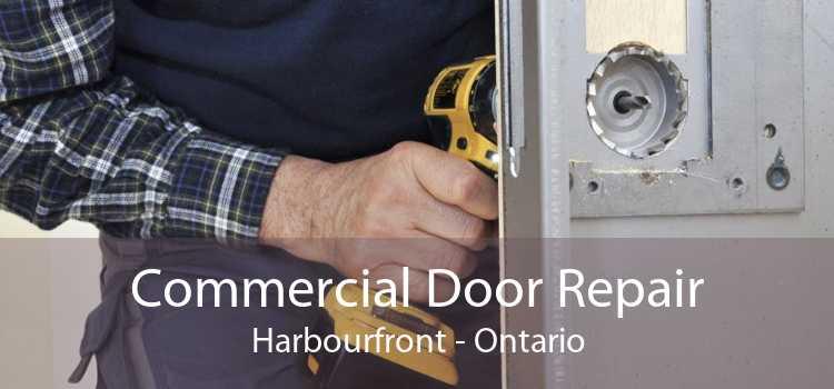 Commercial Door Repair Harbourfront - Ontario