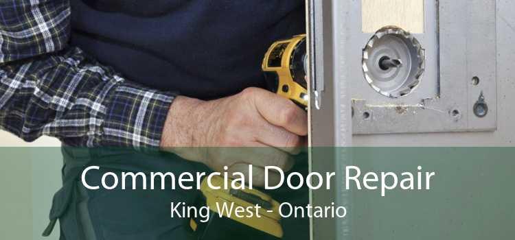 Commercial Door Repair King West - Ontario