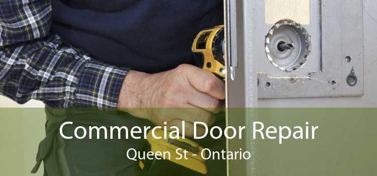 Commercial Door Repair Queen St - Ontario