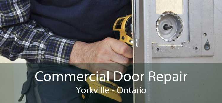 Commercial Door Repair Yorkville - Ontario