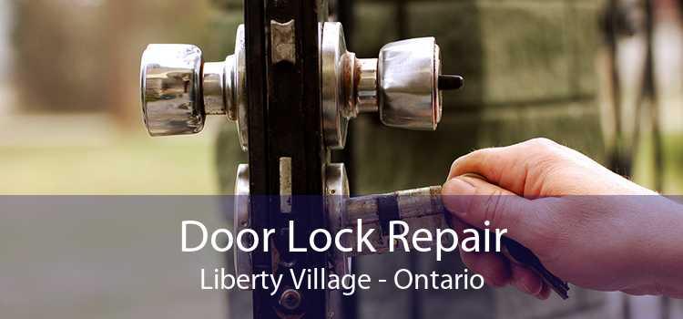 Door Lock Repair Liberty Village - Ontario