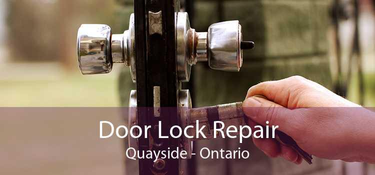 Door Lock Repair Quayside - Ontario