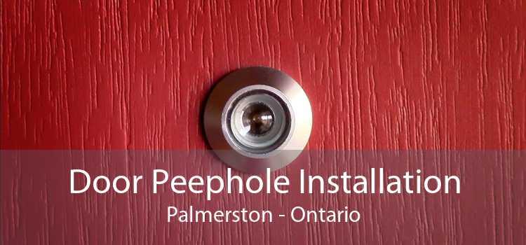 Door Peephole Installation Palmerston - Ontario