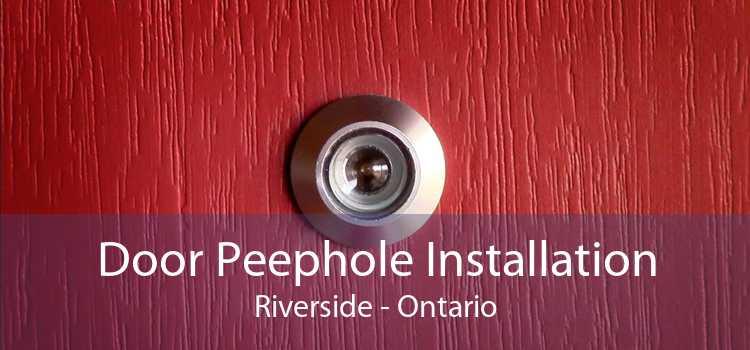 Door Peephole Installation Riverside - Ontario