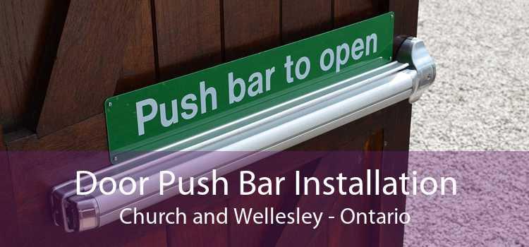 Door Push Bar Installation Church and Wellesley - Ontario