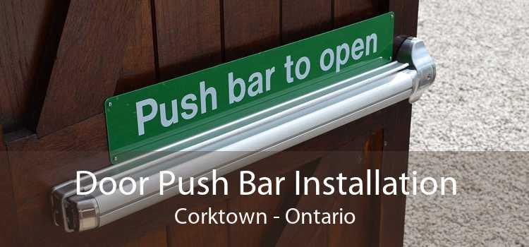 Door Push Bar Installation Corktown - Ontario
