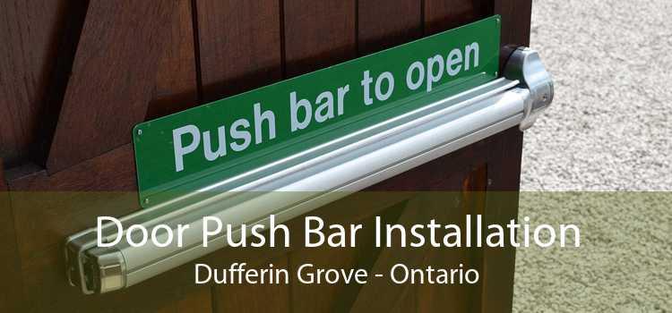 Door Push Bar Installation Dufferin Grove - Ontario