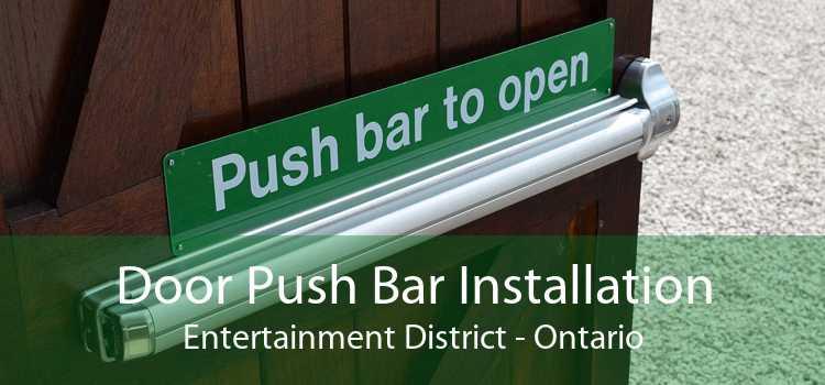 Door Push Bar Installation Entertainment District - Ontario