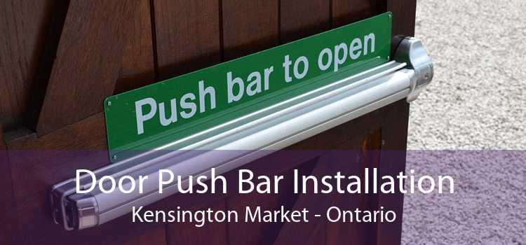 Door Push Bar Installation Kensington Market - Ontario