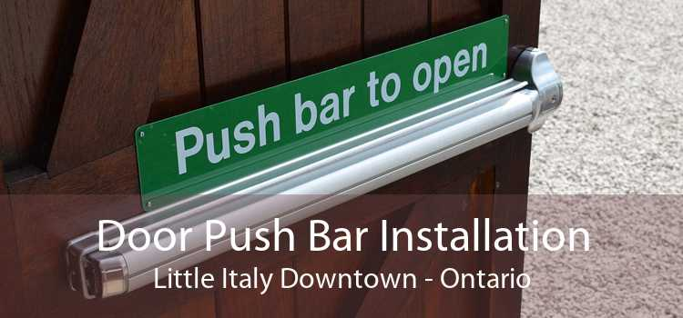 Door Push Bar Installation Little Italy Downtown - Ontario