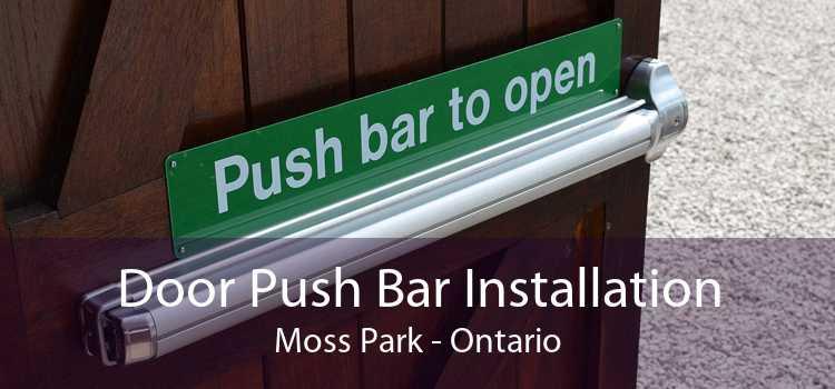 Door Push Bar Installation Moss Park - Ontario