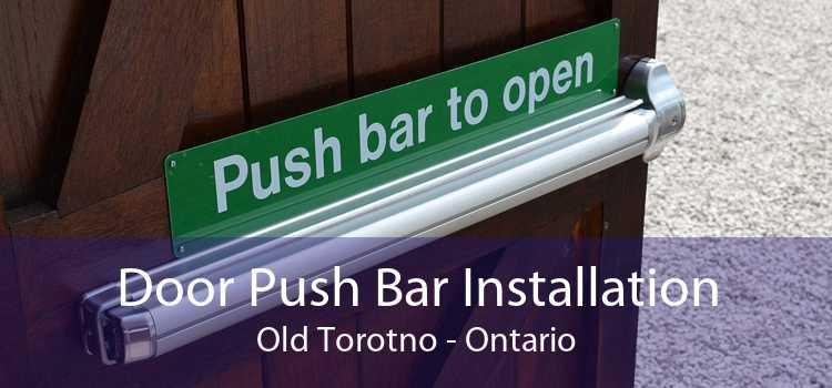 Door Push Bar Installation Old Torotno - Ontario