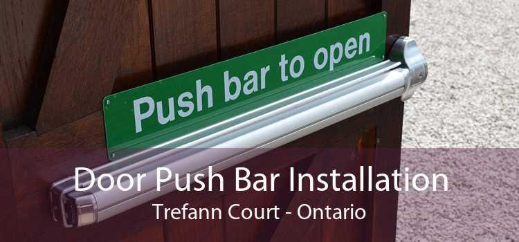 Door Push Bar Installation Trefann Court - Ontario