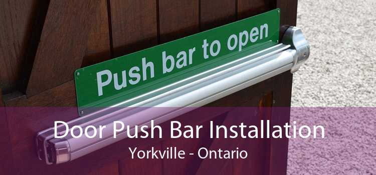 Door Push Bar Installation Yorkville - Ontario