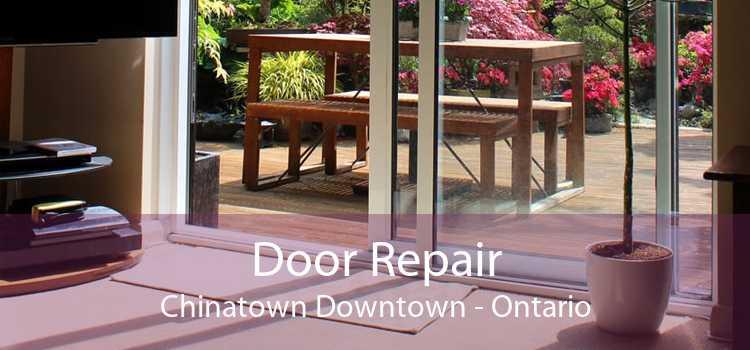 Door Repair Chinatown Downtown - Ontario