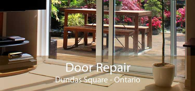 Door Repair Dundas Square - Ontario