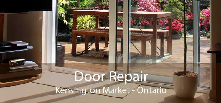 Door Repair Kensington Market - Ontario
