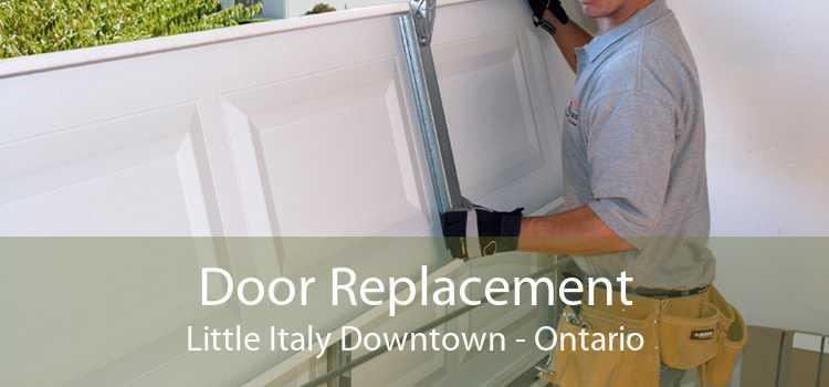 Door Replacement Little Italy Downtown - Ontario
