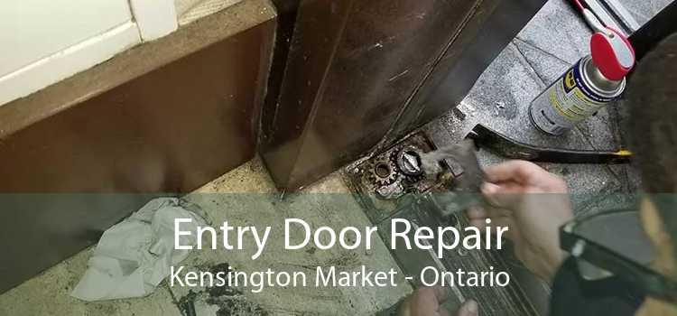 Entry Door Repair Kensington Market - Ontario