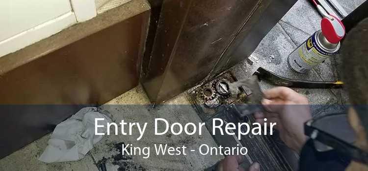 Entry Door Repair King West - Ontario