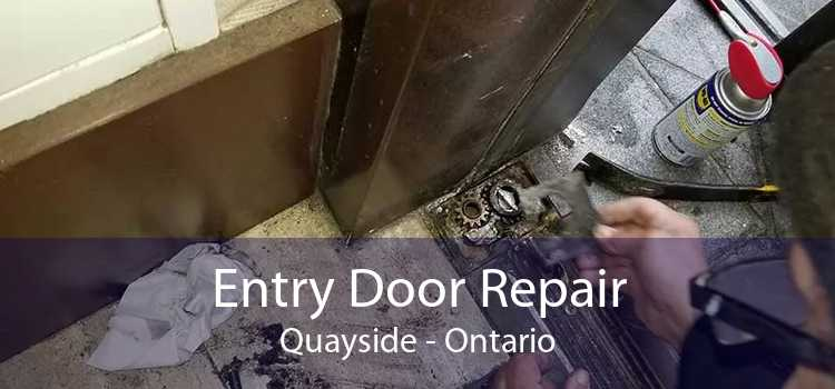 Entry Door Repair Quayside - Ontario