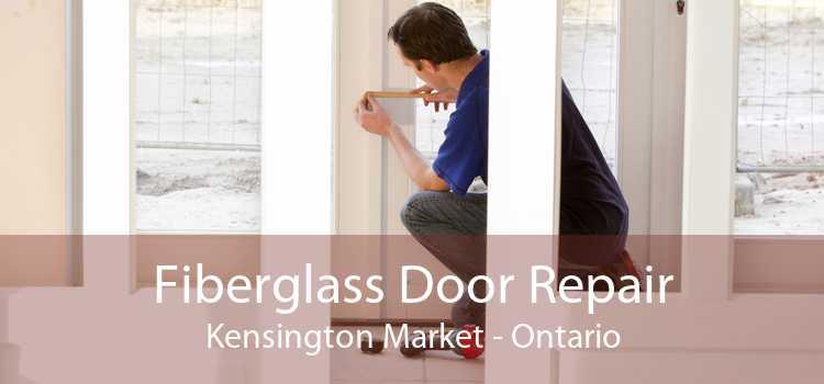 Fiberglass Door Repair Kensington Market - Ontario